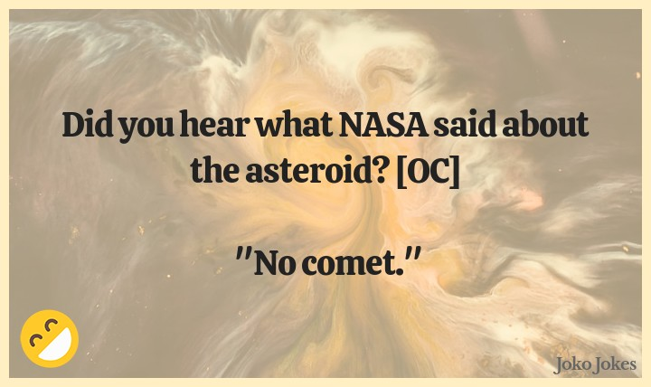 Asteroid joke, How did the cavemen survive the asteroid that killed all the dinosaurs?