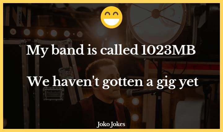 Bands joke, I have a Polish friend who does microphone tests for bands.