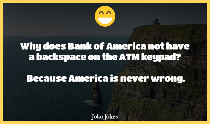 "Bank Of America joke, I wonder if they got jokes in Russia about ""capitalistic America""..."