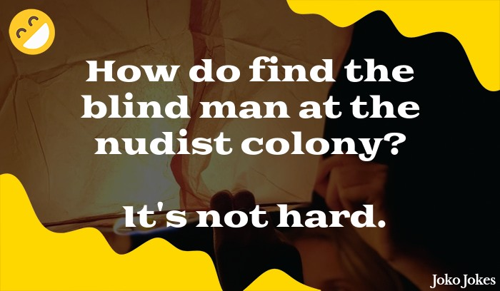 Colony joke, My friend asked me if I was ready to go to the nudist colony.