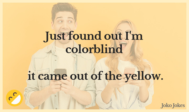 Colorblind joke, Just found out I'm colorblind