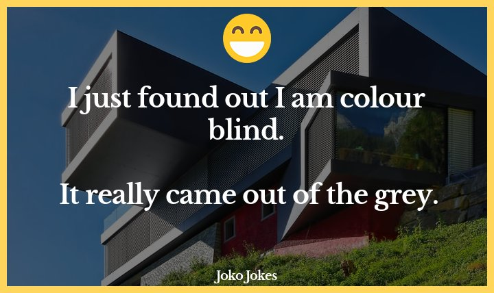 Colour Blind joke, Just went to the doctor and found out I'm colour blind