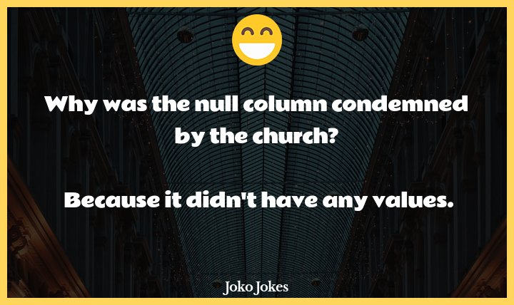 Column joke, Why was the null column condemned by the church?