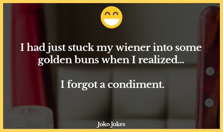 Condiments joke, Every time I walk into a restaurant...