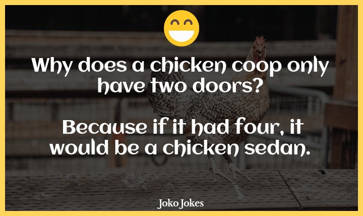 Coop joke, Why can't a chicken coop have more than two doors?