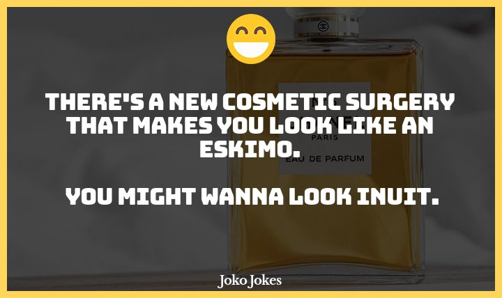 Cosmetic joke, Cosmetic surgery used to be such a sensitive subject.