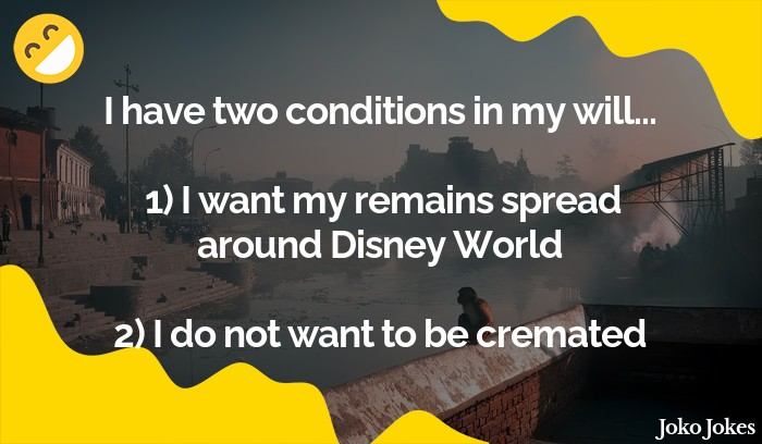 Cremation joke, Before i die im going to eat a whole bag of un-poped popcorn