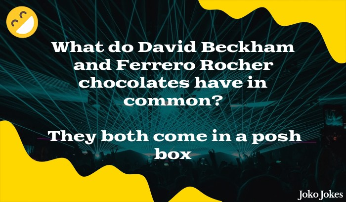 "David Beckham joke, Have you heard about that new David Beckham film called ""Into The Unknown""?"