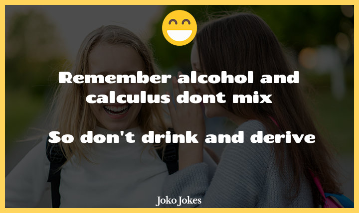 Derive joke, Why don't Calculus majors throw house parties?