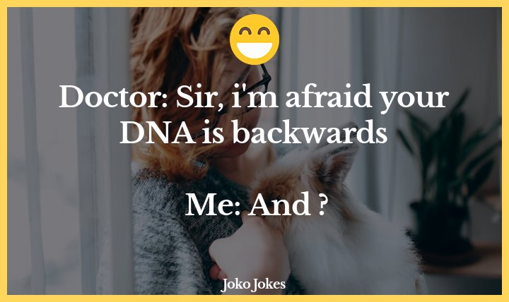 Doctor joke, I'm not having much luck with jobs lately.