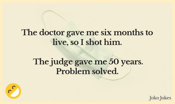 Doctor joke, My wife is pregnant and my doctor asked me if I had ever been present at a childbirth before.
