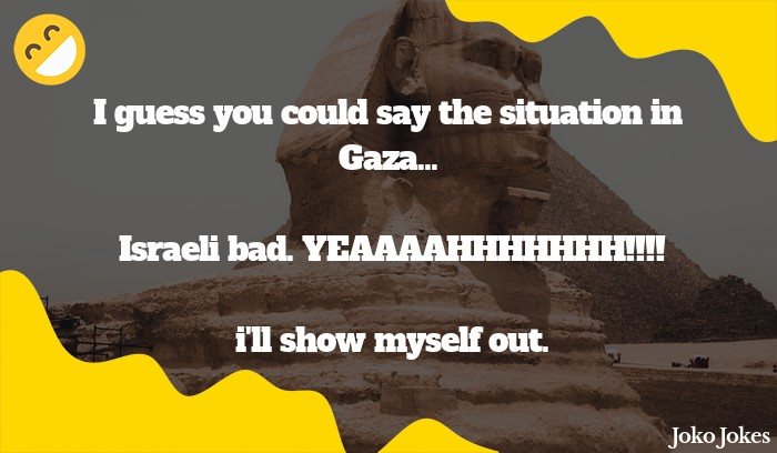 Gaza joke, Say what you will about Hamas...