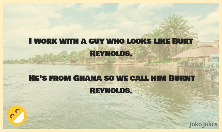 Ghana joke, If you ever see a group of four cheerful men from Ghana...