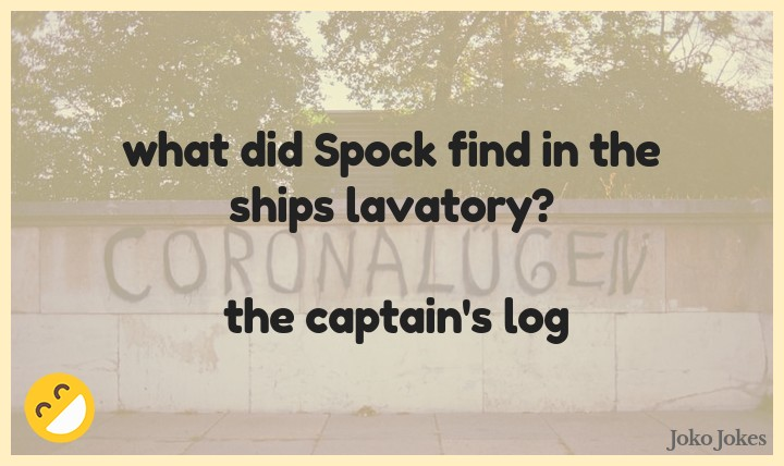 Lavatory joke, what did Spock find in the ships lavatory?