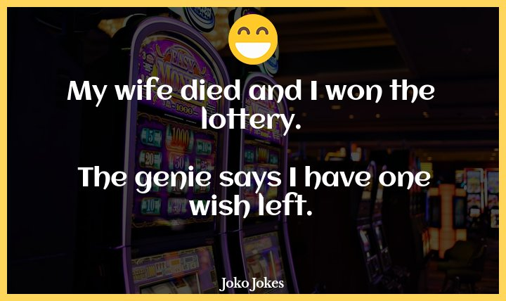 Lottery joke, My farmer grandpa died this time last year. This was his favourite joke...
