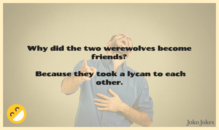 Lycan joke, Why did the two werewolves become friends?