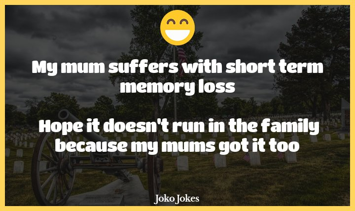 Memorial joke, Scarier than funnier, but a good laugh never hurts.