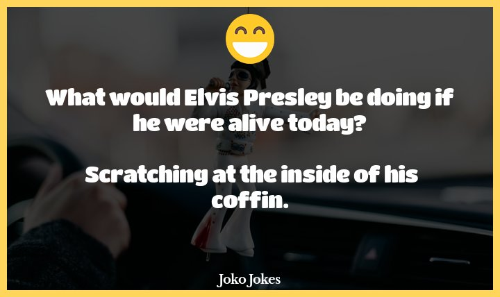 Presley joke, I want people's opinions to help me decide something...