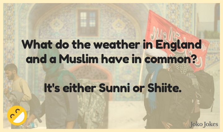 Shiite joke, My Muslim friend.