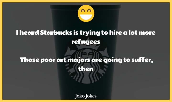 Starbucks joke, I was in Starbucks the other day and I saw a guy who dropped his coffee on the floor by mistake.....
