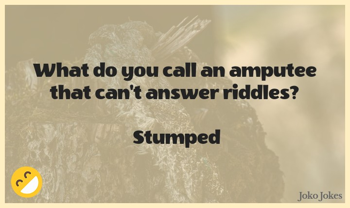 Stump joke, For all of those Philosophy Majors out there