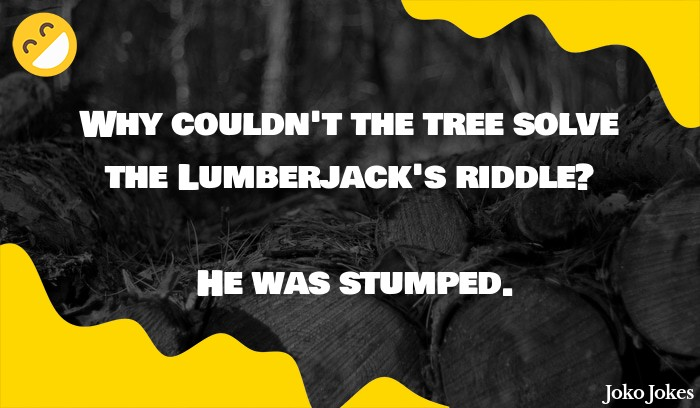 Stump joke, Why didn't the tree stump go to parties?