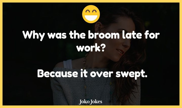 Swept joke, The invention of the broom may have swept the nation...