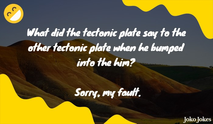 Tectonic joke, Two tectonic plates are having a heated argument...