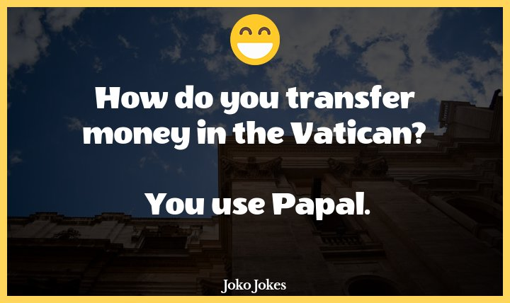 Vatican joke, The Vatican has dispelled rumors that the Pope is resigning because he's a pedophile.