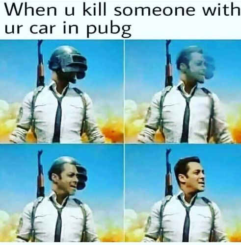 When you kill someone with your car in PUBG